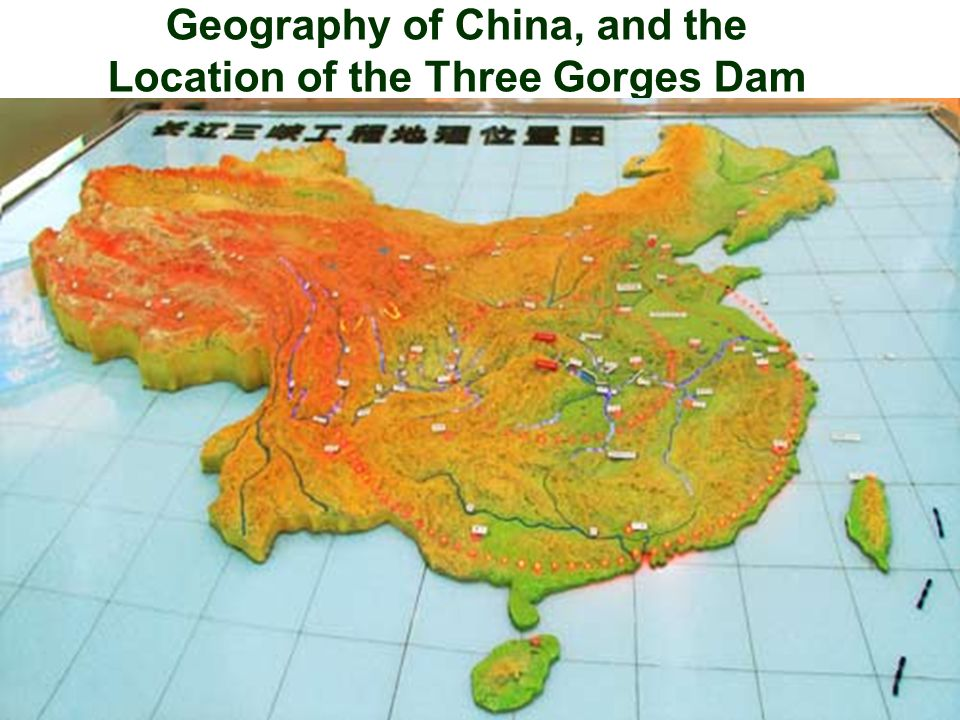 9 Geography of China, and the Location of the Three Gorges Dam