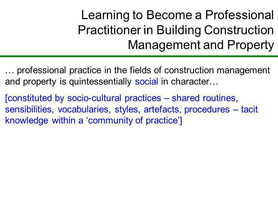 Learning to Become a Professional Practitioner in Building Construction Management and Property … professional practice in the fields of construction