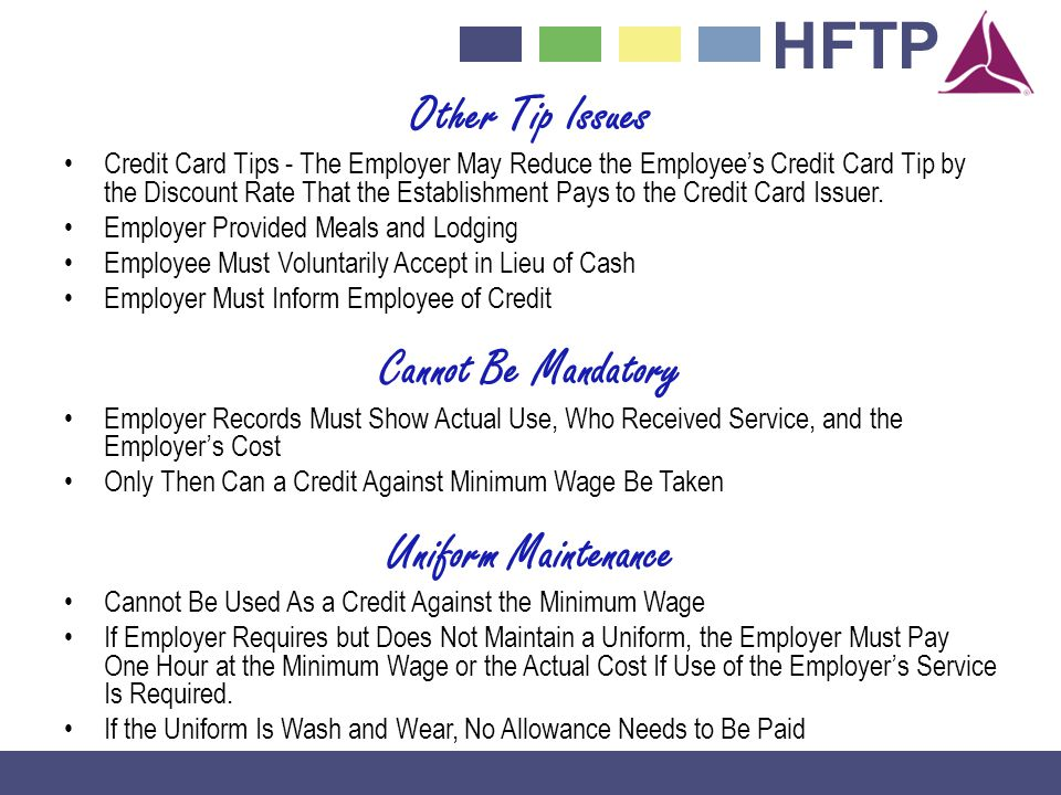 HFTP Other Tip Issues Credit Card Tips - The Employer May Reduce the Employees Credit Card Tip by the Discount Rate That the Establishment Pays to the Credit Card Issuer.
