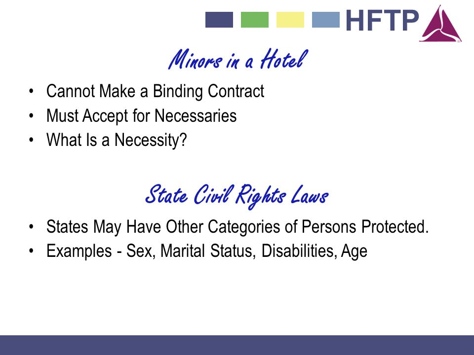 HFTP Minors in a Hotel Cannot Make a Binding Contract Must Accept for Necessaries What Is a Necessity.