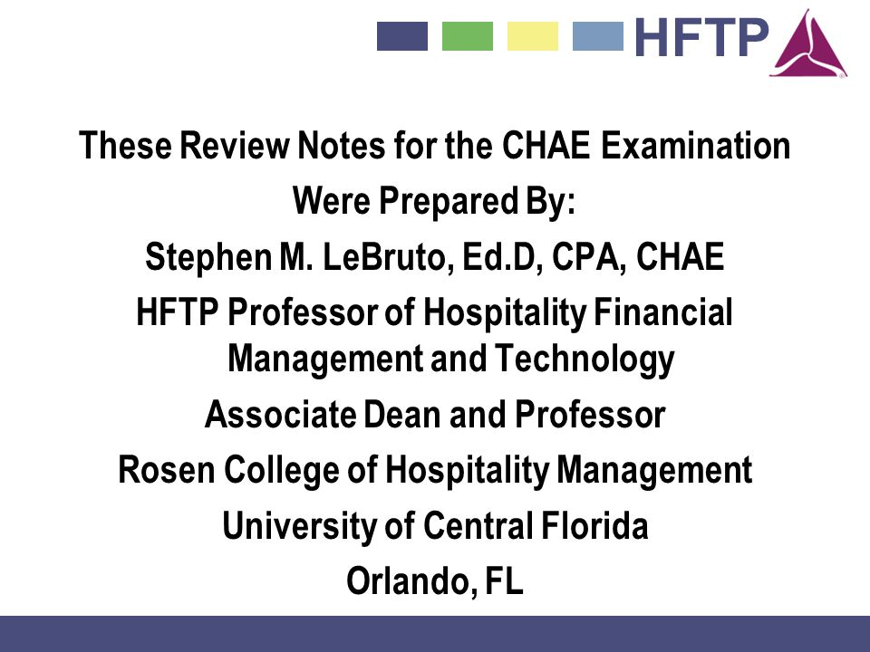 HFTP These Review Notes for the CHAE Examination Were Prepared By: Stephen M.