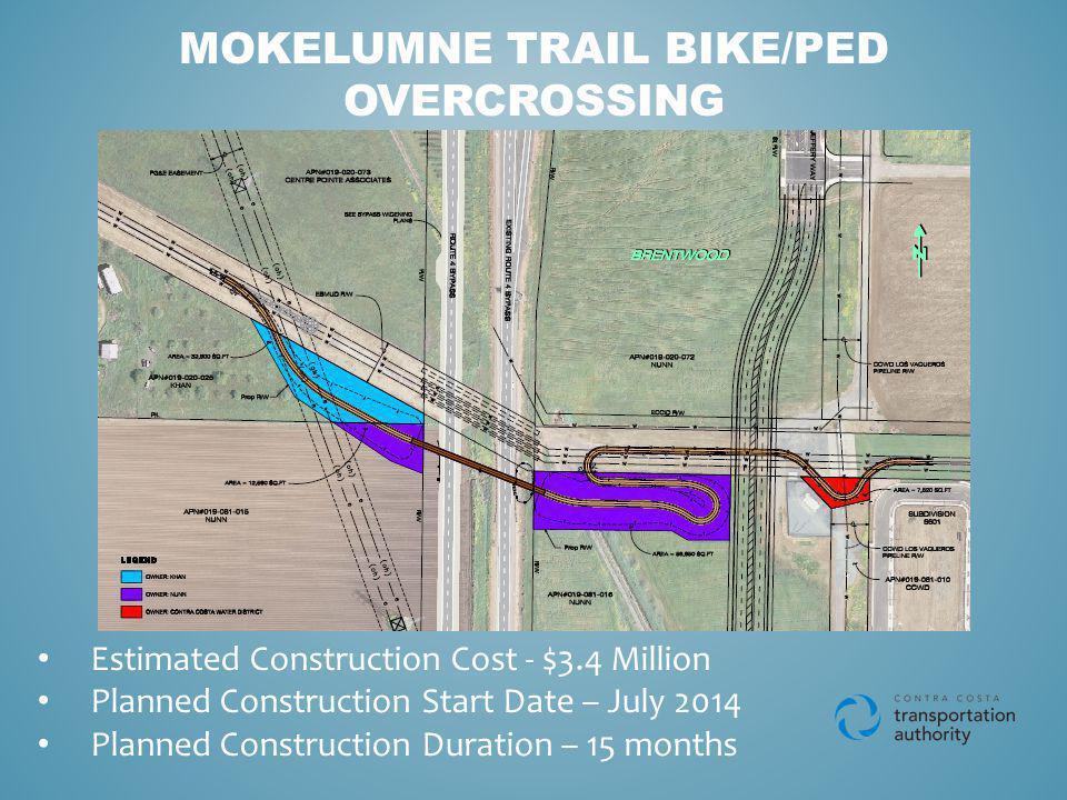 MOKELUMNE TRAIL BIKE/PED OVERCROSSING Estimated Construction Cost - $3.4 Million Planned Construction Start Date – July 2014 Planned Construction Duration – 15 months