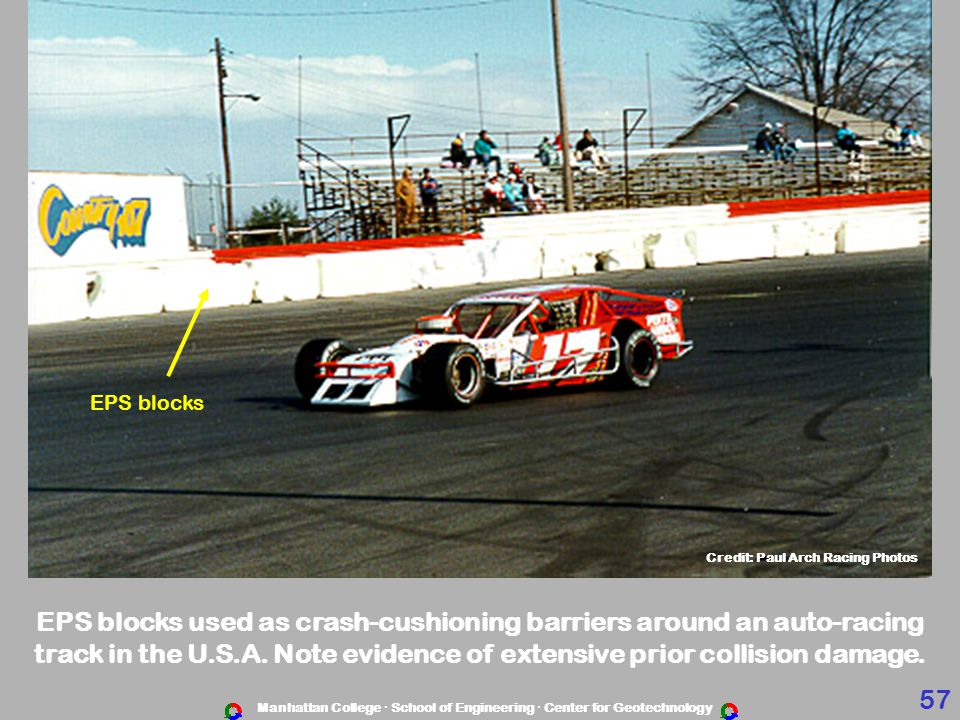 Manhattan College · School of Engineering · Center for Geotechnology EPS blocks used as crash-cushioning barriers around an auto-racing track in the U.S.A.