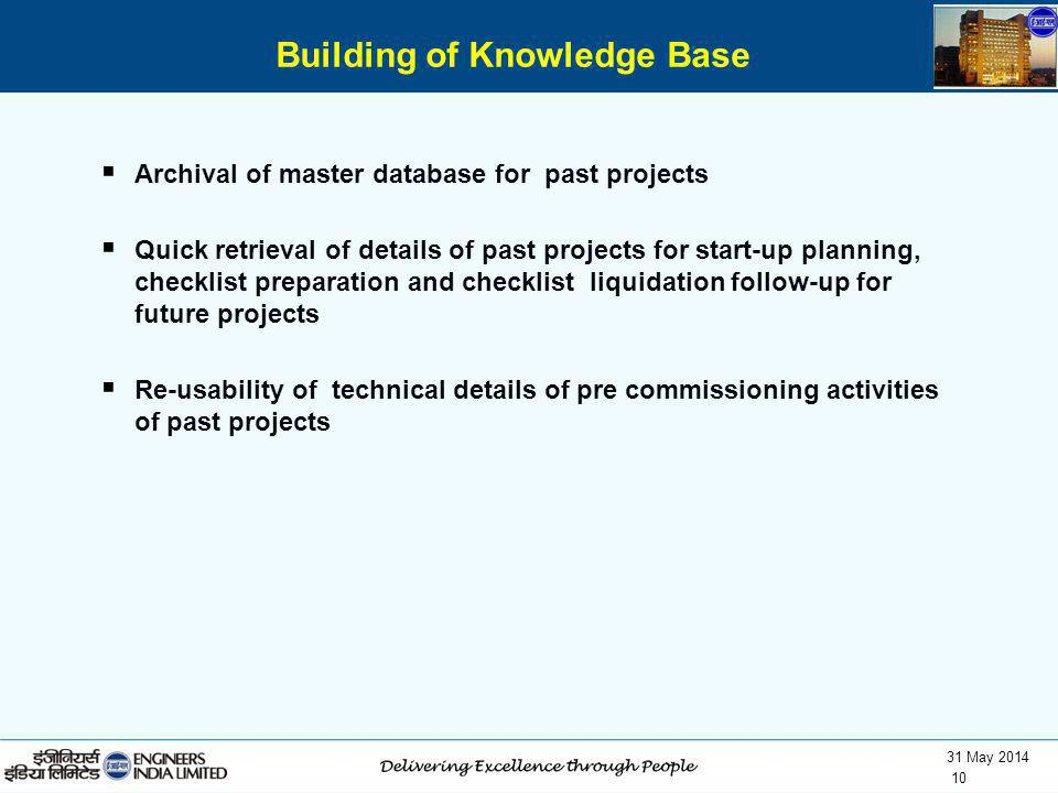 31 May 2014 10 Archival of master database for past projects Quick retrieval of details of past projects for start-up planning, checklist preparation