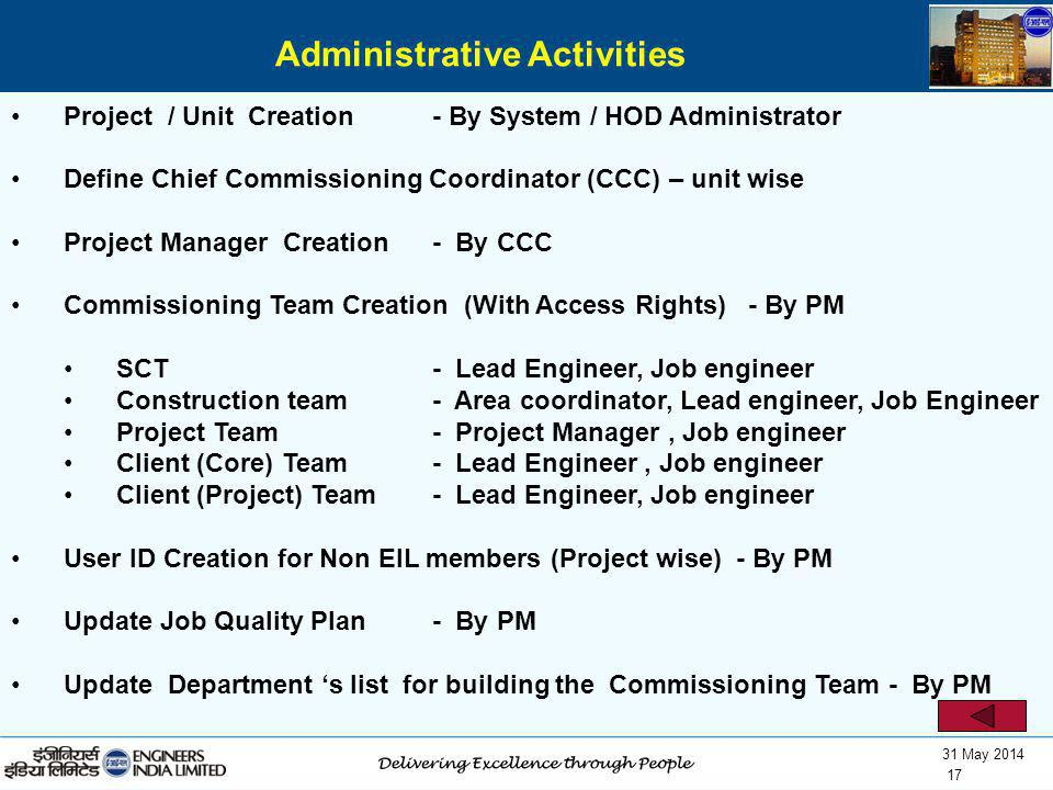 31 May 2014 17 Project / Unit Creation- By System / HOD Administrator Define Chief Commissioning Coordinator (CCC) – unit wise Project Manager Creatio