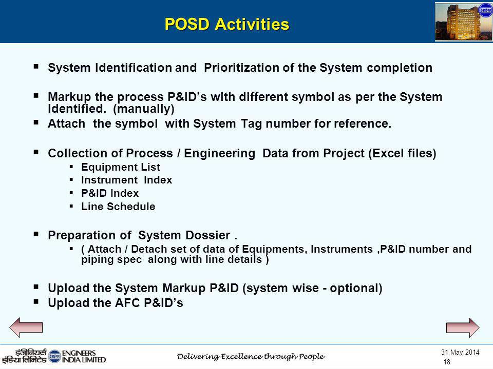 31 May 2014 18 System Identification and Prioritization of the System completion Markup the process P&IDs with different symbol as per the System Iden