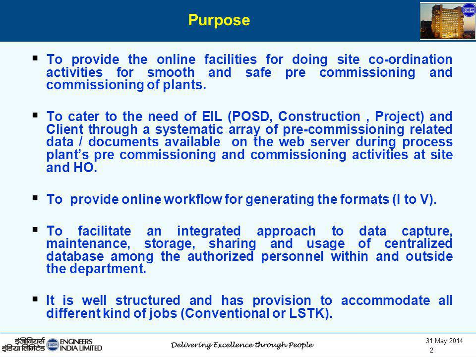 31 May 2014 2 To provide the online facilities for doing site co-ordination activities for smooth and safe pre commissioning and commissioning of plan