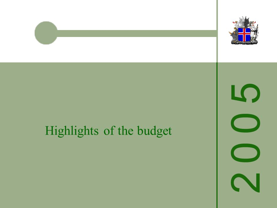 2 0 0 52 0 0 5 Highlights of the budget