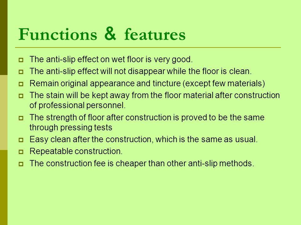 Functions features The anti-slip effect on wet floor is very good.