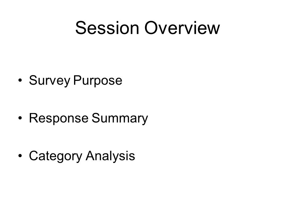 Session Overview Survey Purpose Response Summary Category Analysis