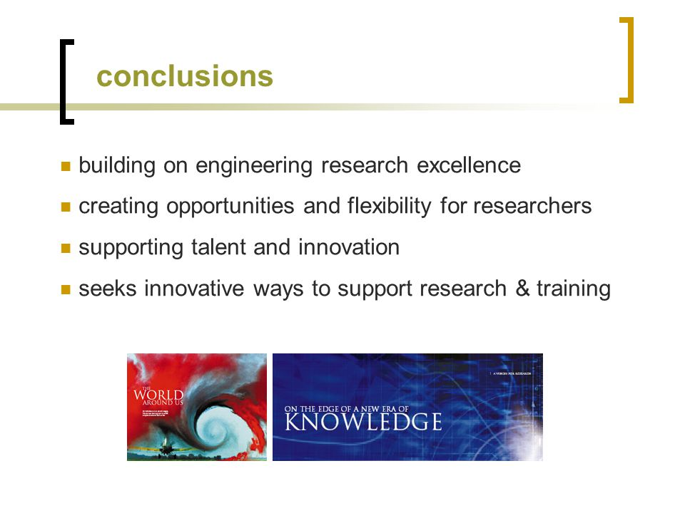conclusions building on engineering research excellence creating opportunities and flexibility for researchers supporting talent and innovation seeks innovative ways to support research & training