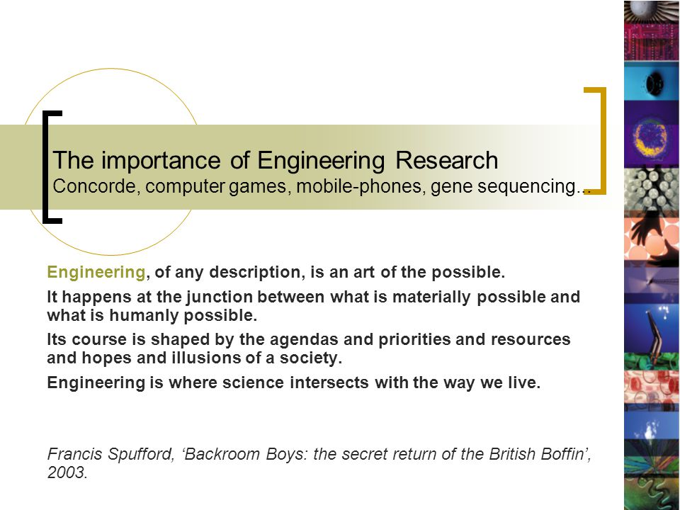 The importance of Engineering Research Concorde, computer games, mobile-phones, gene sequencing...