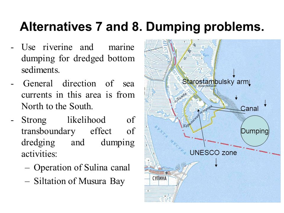 Alternatives 7 and 8. Dumping problems. - Use riverine and marine dumping for dredged bottom sediments. - General direction of sea currents in this ar