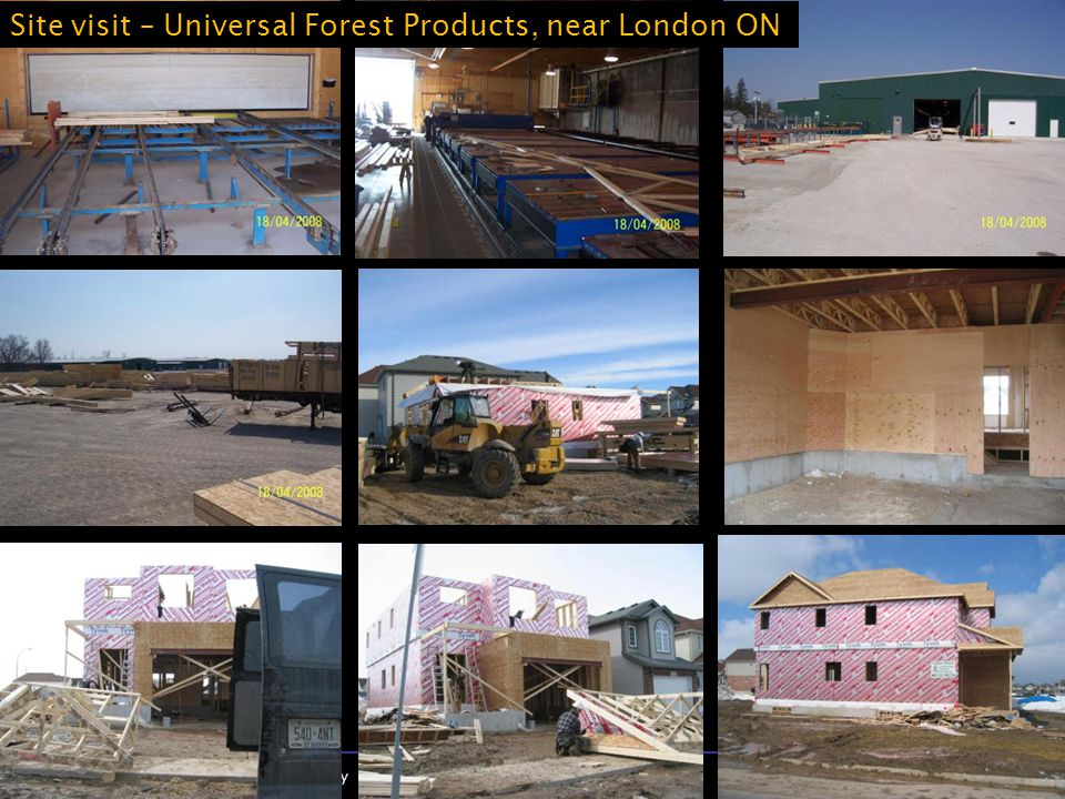 The University of Western Ontario Michael Buzzelli, Department of Geography 22 Site visit – Universal Forest Products, near London ON