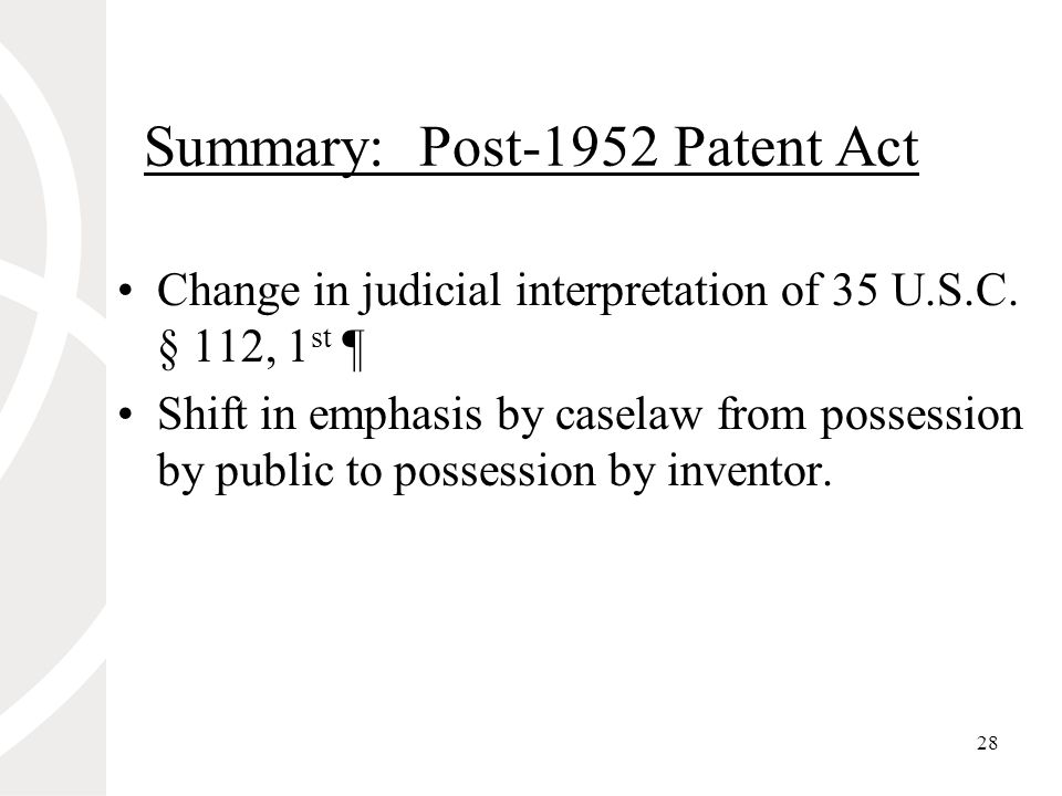 28 Summary: Post-1952 Patent Act Change in judicial interpretation of 35 U.S.C.
