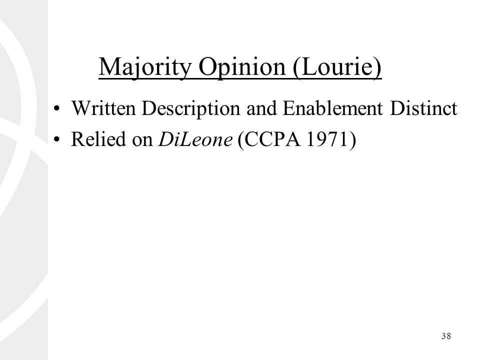 38 Majority Opinion (Lourie) Written Description and Enablement Distinct Relied on DiLeone (CCPA 1971)