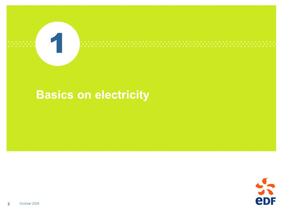 October 2006 2 1 Basics on electricity