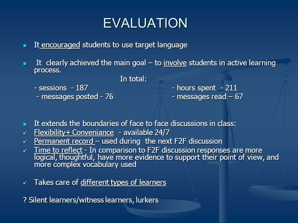 EVALUATION It encouraged students to use target language It encouraged students to use target language It clearly achieved the main goal – to involve