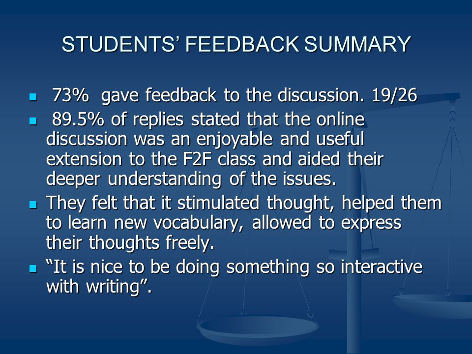 STUDENTS FEEDBACK SUMMARY 73% gave feedback to the discussion.