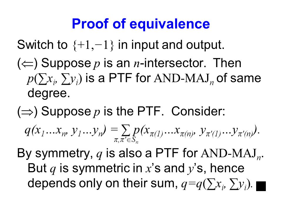 Proof of equivalence Switch to {+1,1} in input and output.