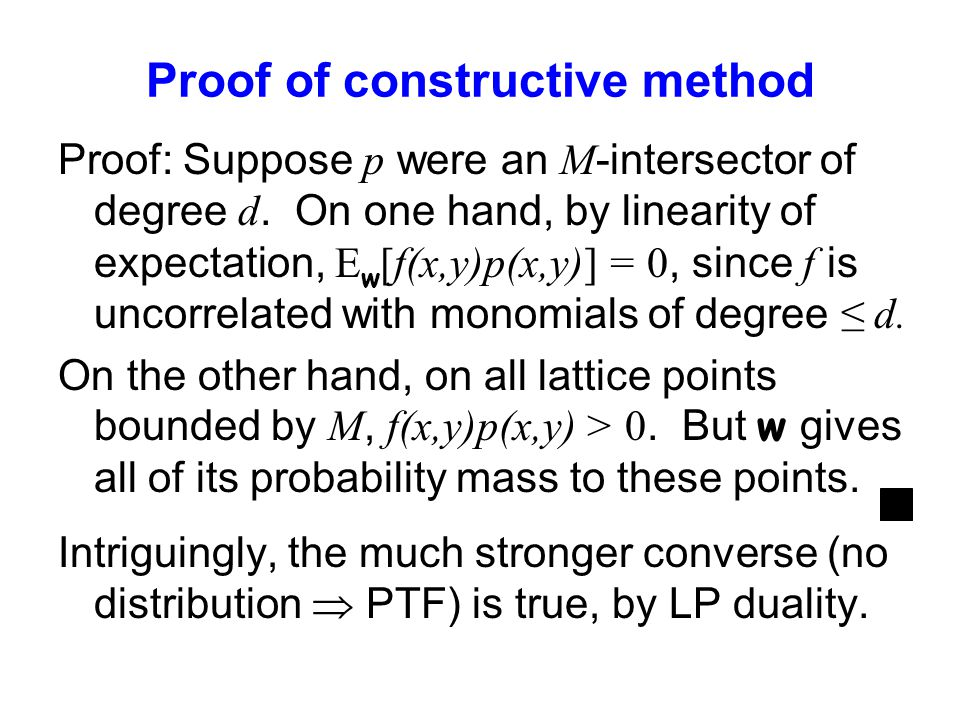 Proof of constructive method Proof: Suppose p were an M -intersector of degree d.
