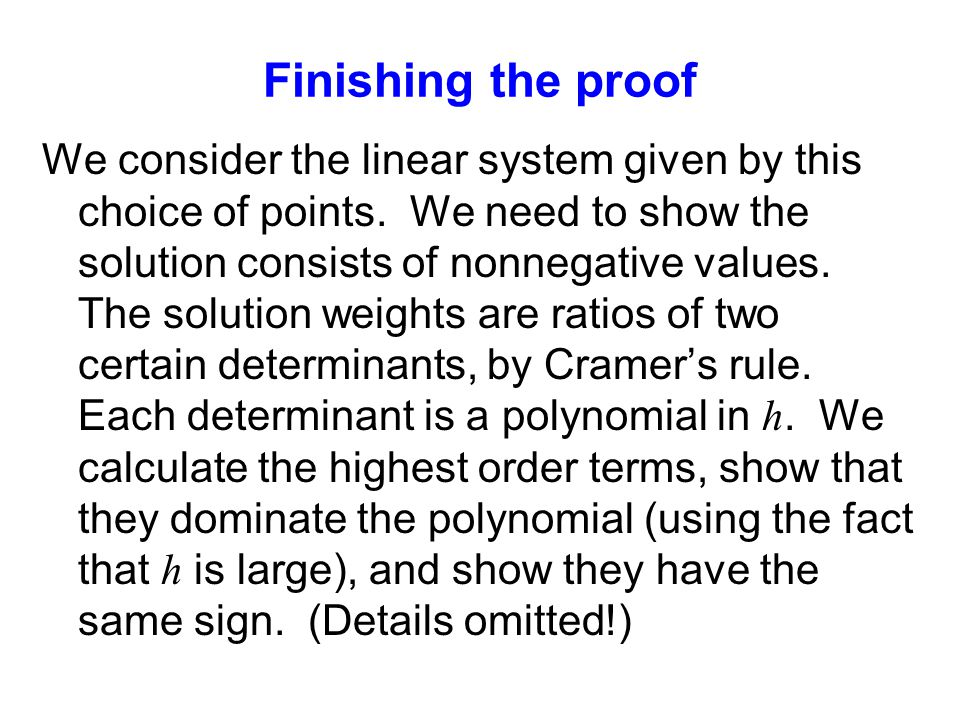 Finishing the proof We consider the linear system given by this choice of points.