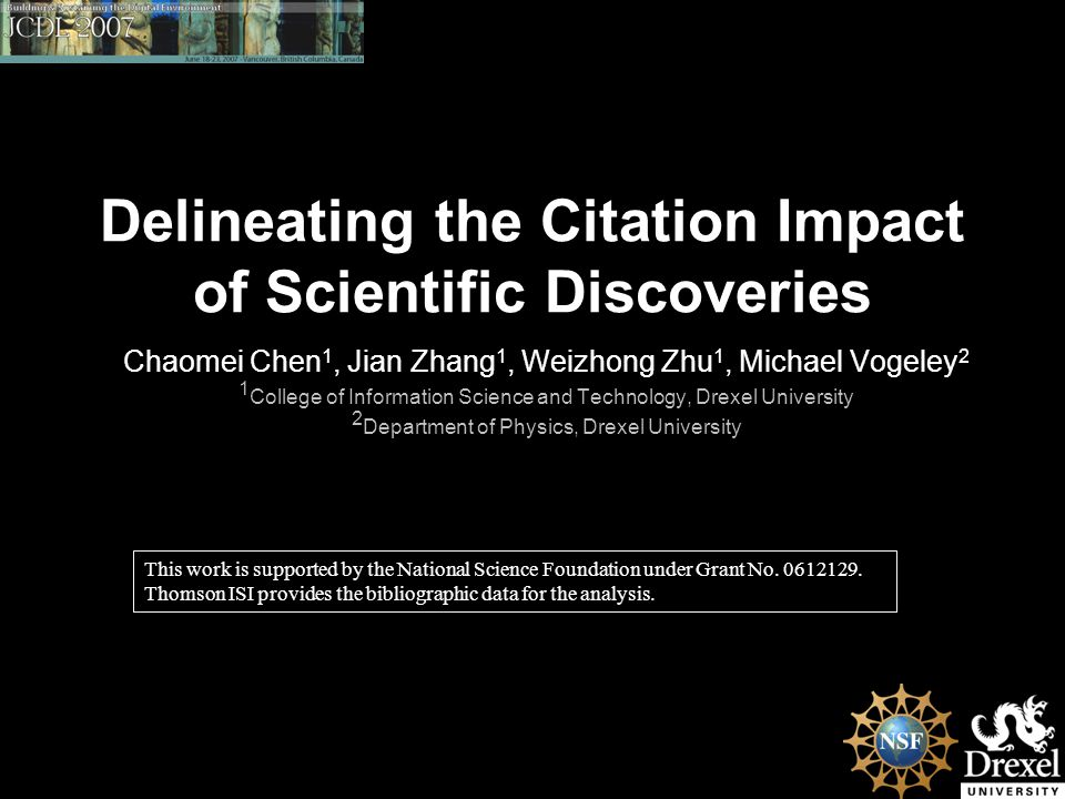 Delineating the Citation Impact of Scientific Discoveries Chaomei Chen 1, Jian Zhang 1, Weizhong Zhu 1, Michael Vogeley 2 1 College of Information Sci