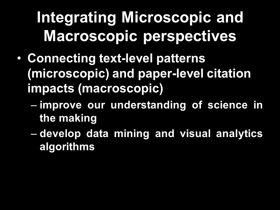 Integrating Microscopic and Macroscopic perspectives Connecting text-level patterns (microscopic) and paper-level citation impacts (macroscopic) –impr