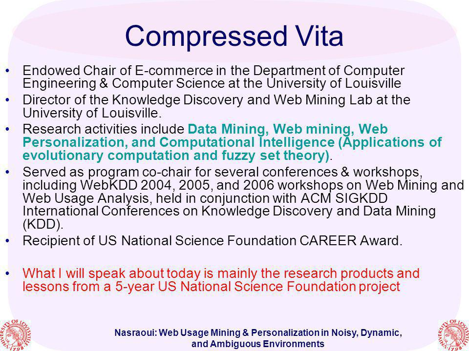 Nasraoui: Web Usage Mining & Personalization in Noisy, Dynamic, and Ambiguous Environments My Collaborative Network?