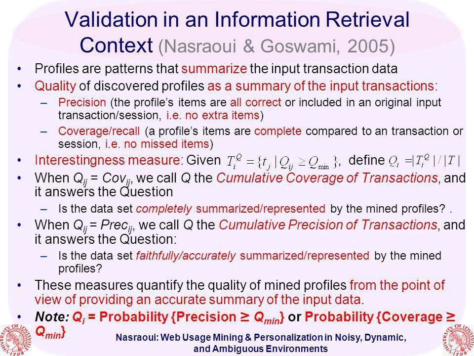 Nasraoui: Web Usage Mining & Personalization in Noisy, Dynamic, and Ambiguous Environments Validation in an Information Retrieval Context (Nasraoui &