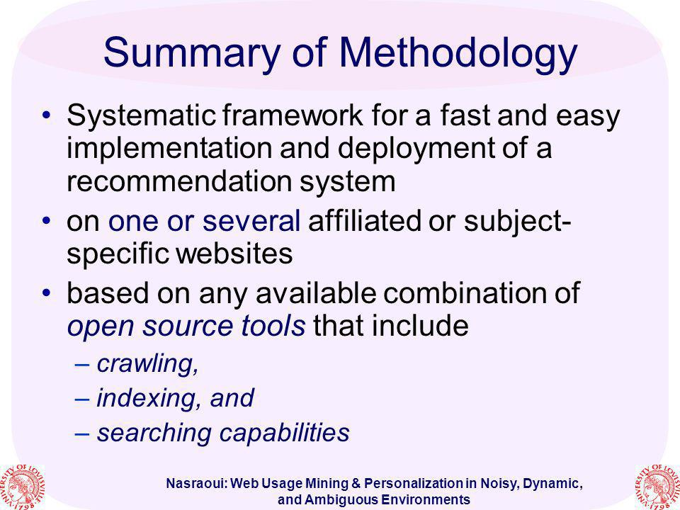 Nasraoui: Web Usage Mining & Personalization in Noisy, Dynamic, and Ambiguous Environments Summary of Methodology Systematic framework for a fast and
