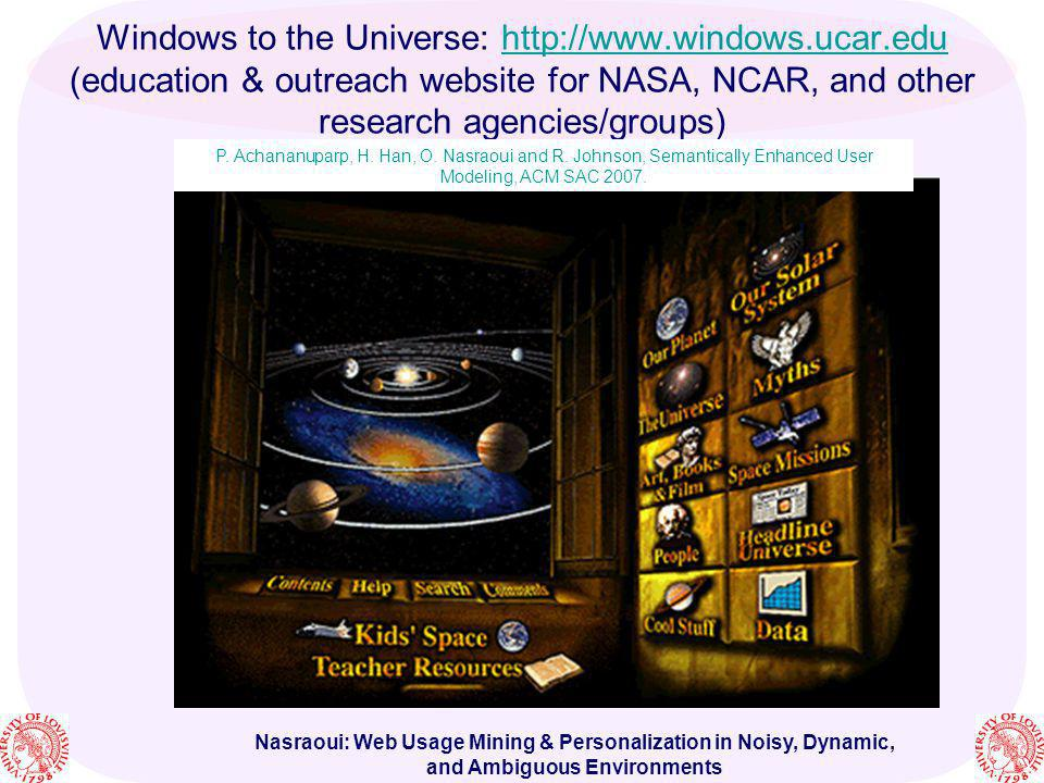 Nasraoui: Web Usage Mining & Personalization in Noisy, Dynamic, and Ambiguous Environments Windows to the Universe: http://www.windows.ucar.edu (educa