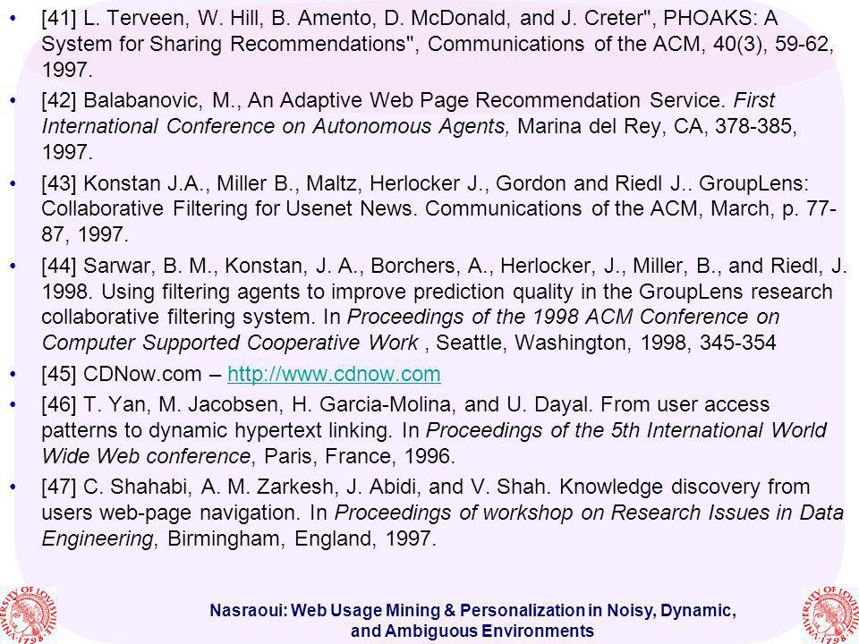 Nasraoui: Web Usage Mining & Personalization in Noisy, Dynamic, and Ambiguous Environments [41] L. Terveen, W. Hill, B. Amento, D. McDonald, and J. Cr