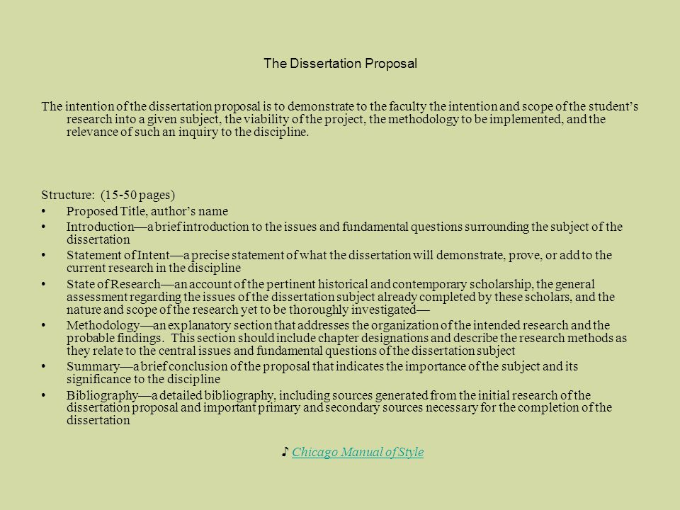 The Dissertation Proposal The intention of the dissertation proposal is to demonstrate to the faculty the intention and scope of the students research