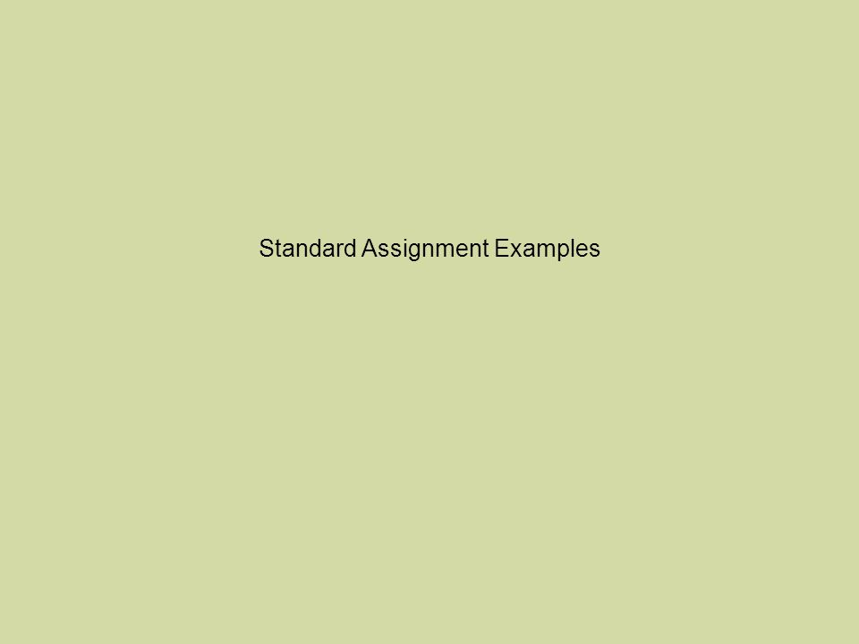 Standard Assignment Examples