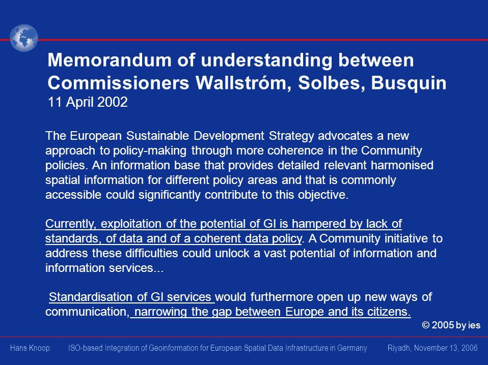 Memorandum of understanding between Commissioners Wallstróm, Solbes, Busquin 11 April 2002 The European Sustainable Development Strategy advocates a n