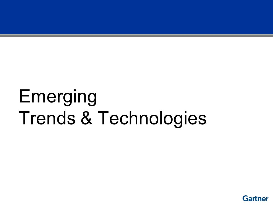 Emerging Trends & Technologies