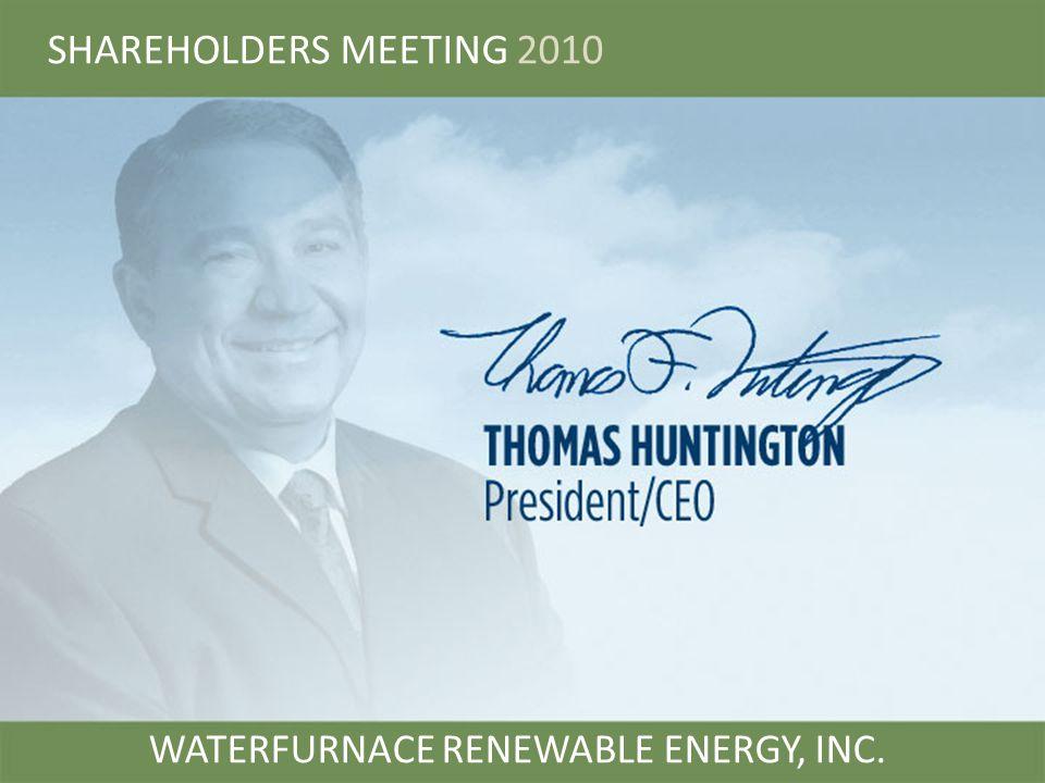 SHAREHOLDERS MEETING 2010 WATERFURNACE RENEWABLE ENERGY, INC.