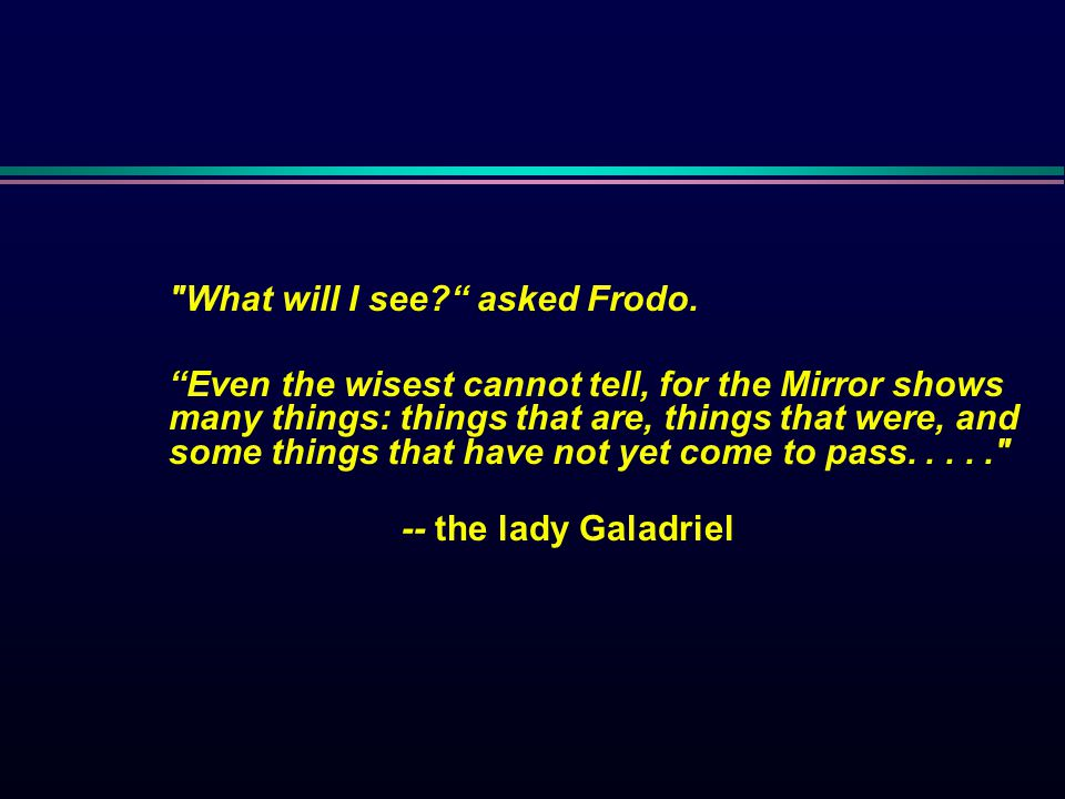 What will I see. asked Frodo.