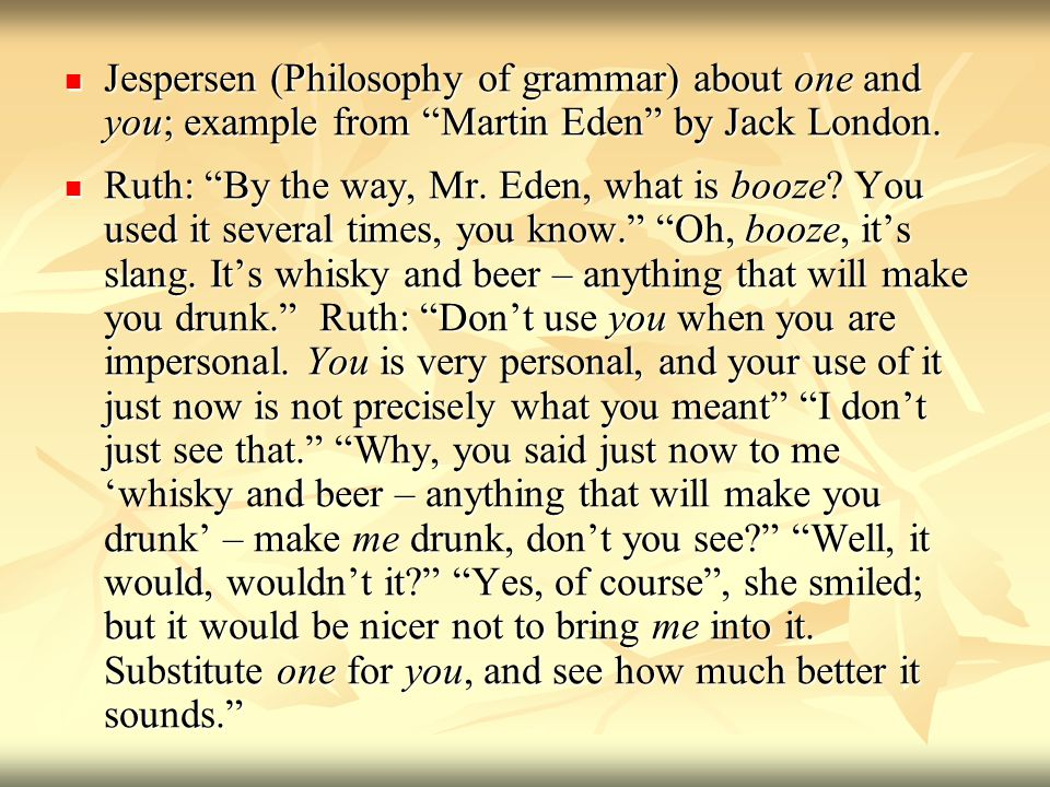 Jespersen (Philosophy of grammar) about one and you; example from Martin Eden by Jack London.