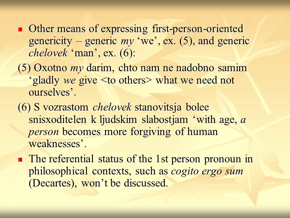 Other means of expressing first-person-oriented genericity – generic my we, ex.