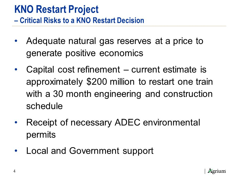 4 KNO Restart Project – Critical Risks to a KNO Restart Decision Adequate natural gas reserves at a price to generate positive economics Capital cost