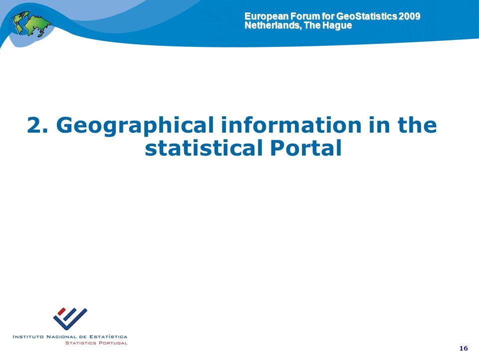 European Forum for GeoStatistics 2009 Netherlands, The Hague 16 2.