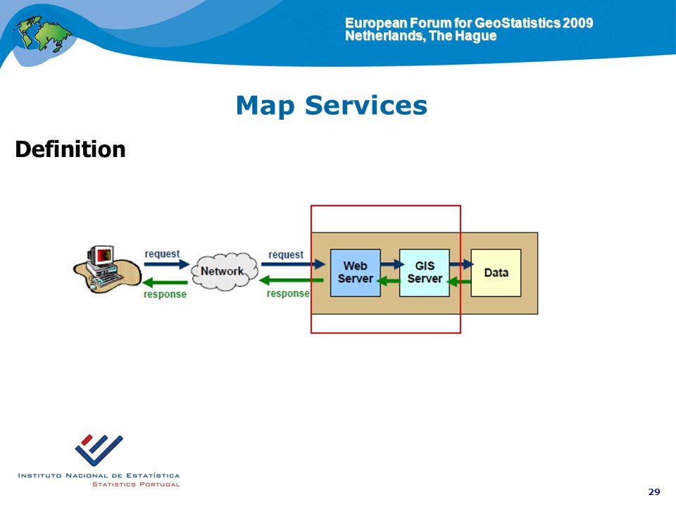 European Forum for GeoStatistics 2009 Netherlands, The Hague 29 Map Services Definition
