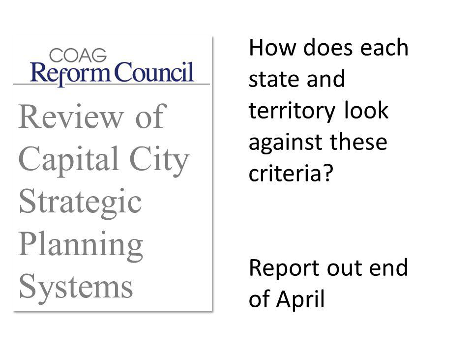Review of Capital City Strategic Planning Systems How does each state and territory look against these criteria.