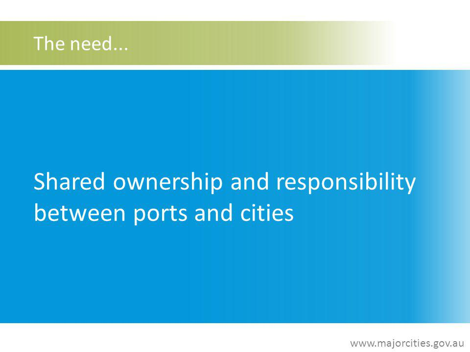 The need... Shared ownership and responsibility between ports and cities