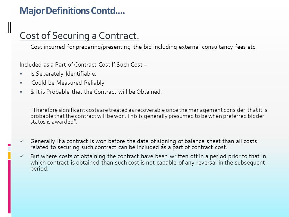 Major Definitions Contd….Cost of Securing a Contract.