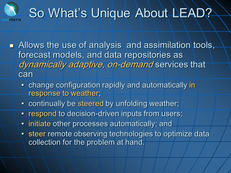 So Whats Unique About LEAD.