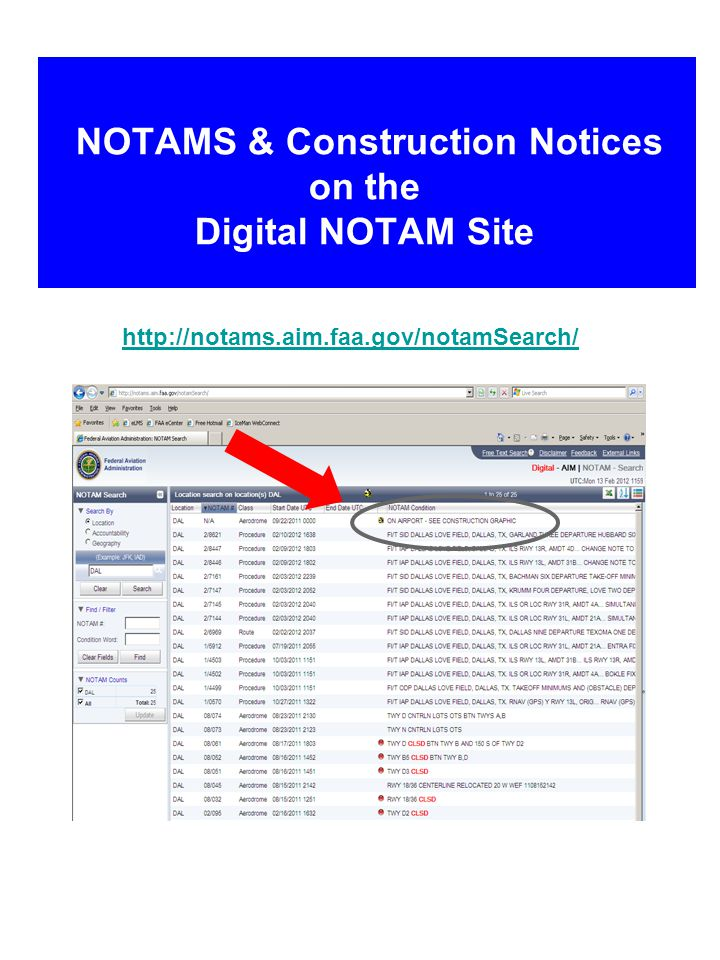 NOTAMS & Construction Notices on the Digital NOTAM Site http://notams.aim.faa.gov/notamSearch/