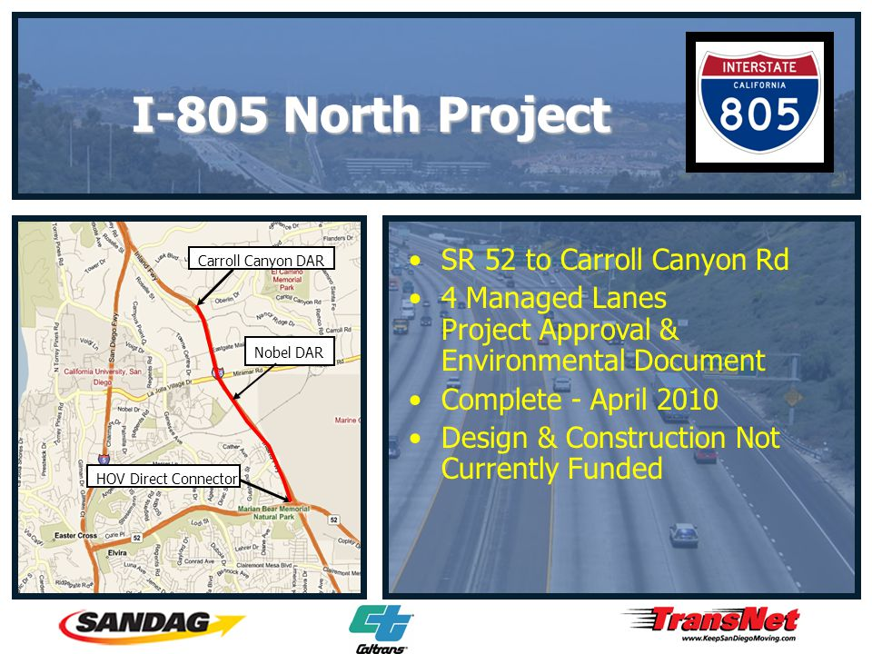 SR 52 to Carroll Canyon Rd 4 Managed Lanes Project Approval & Environmental Document Complete - April 2010 Design & Construction Not Currently Funded